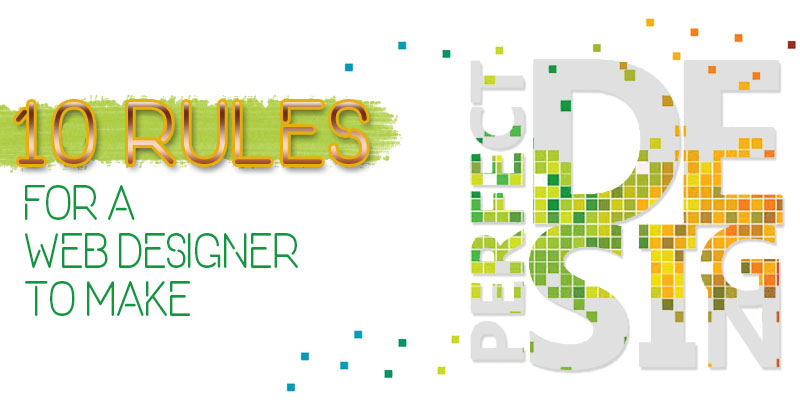 10 rules for a web designer to make good design