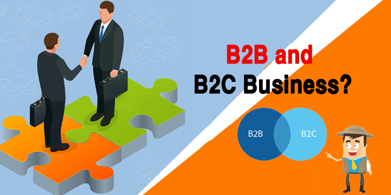 What is B2B and B2C Business?